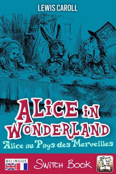 Alice au pays des merveilles roman et conte billingue anglais-français Switch Book