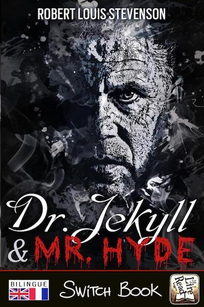 L'étrange cas du Dr Jekyll et de Mr Hyde The Strange Case of Dr Jekyll and Mr Hyde roman bilingue anglais-français