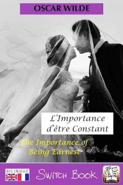 Livre bilingue L'importance d'être Constant - The Importance of being earnest Tales bilingual novel Switch Book